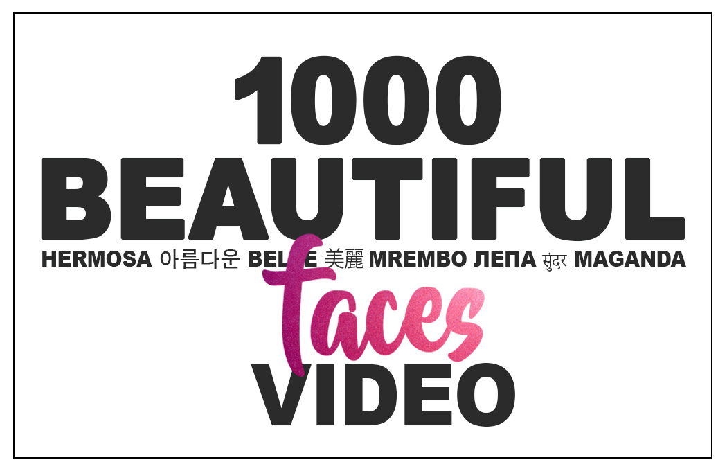 1000 beautiful faces video